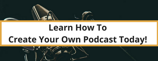 Learn How to Podcast Today!