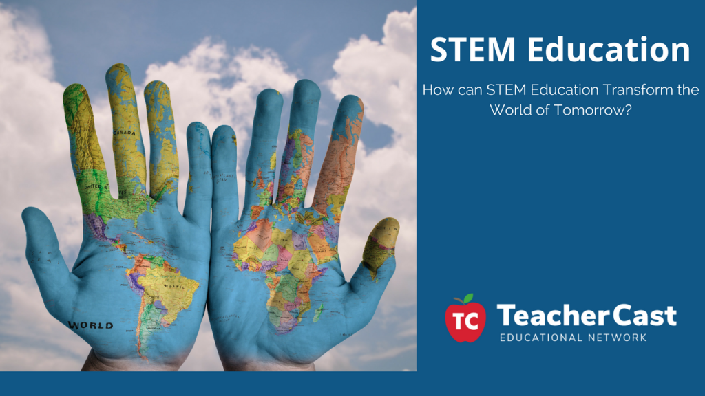 STEM Education Transforming Tomorrow's Environment