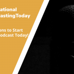 Three Reasons to Start Your Own Podcast … Today!