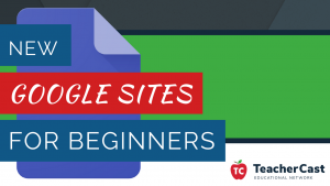 Video Tutorial: New Google Sites for Beginners