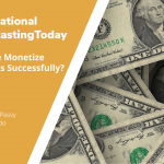 Strategies for Monetizing Your Educational Podcast … That Actually Work!