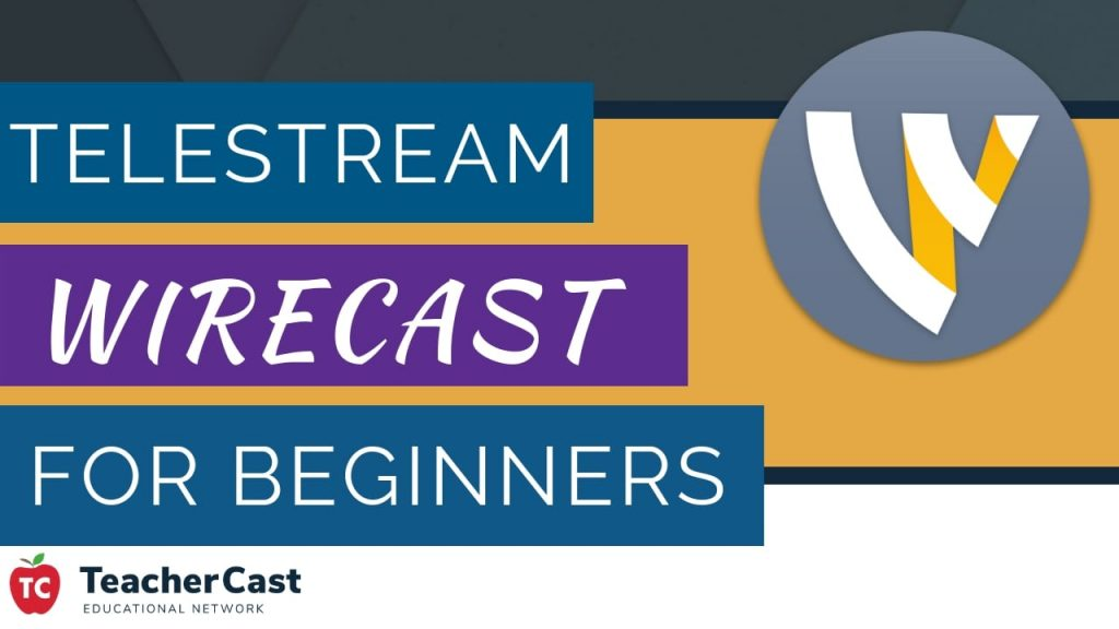 WireCast for Beginners Video Series: An Introduction To Live Broadcasting  and Video Streaming