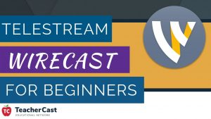 WireCast for Beginners Video Series
