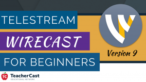 Wirecast Version 9 Video Tutorials