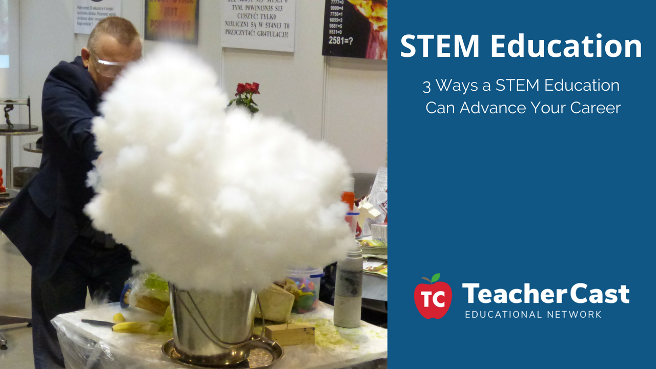 3 Ways a STEM Education Can Advance Your Career