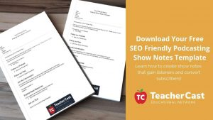 FREE SEO Friendly Podcasting Show Notes