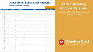 TeacherCast Editorial Calendar
