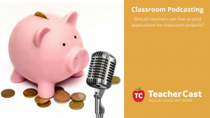 Classroom Podcasting for Free or Paid Apps