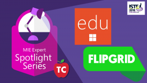 Microsoft Education and Flipgrid Podcast from ISTE 2018