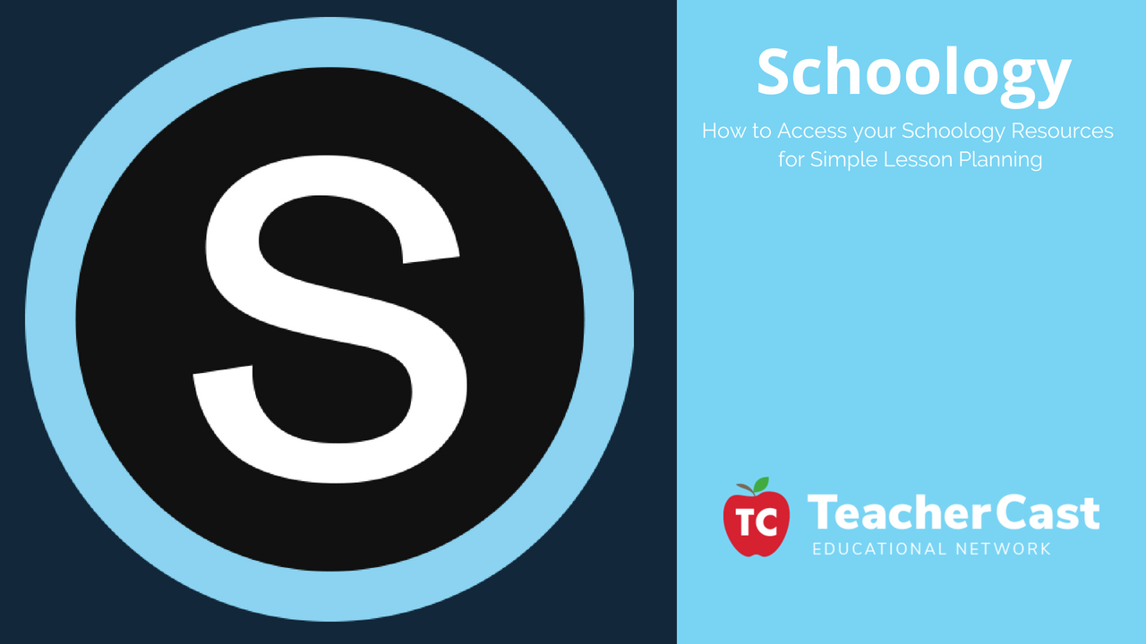 How to Access your Schoology Resources for Simple Lesson Planning