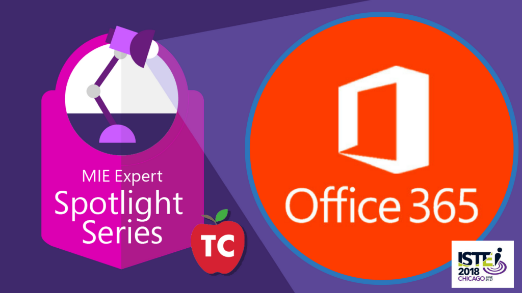 2018 Office 365 Updates - LIVE from the ISTE Conference