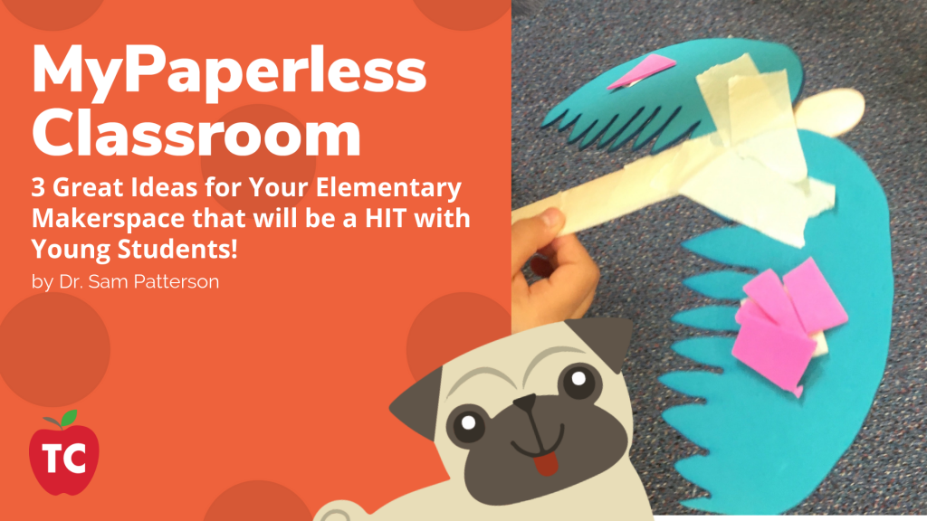 3 Great Ideas for Your Elementary Makerspace that will be a HIT with Young Students!