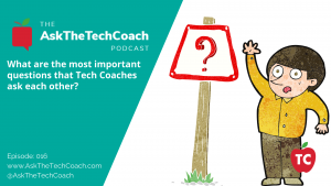Ask The Tech Coach Episode 16