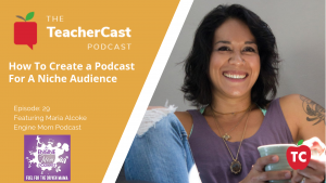 Maria Alcoke: The Engine Mom Podcast