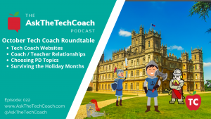 Ask the Tech Coach Episode 22