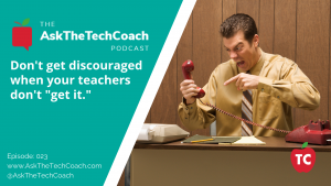 Ask the Tech Coach Episode 23