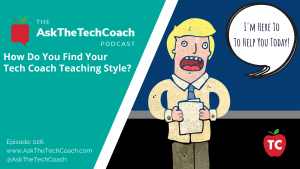 Finding Your Tech Coach Teaching Style