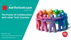 The Power of Collaboration for Tech Coaches