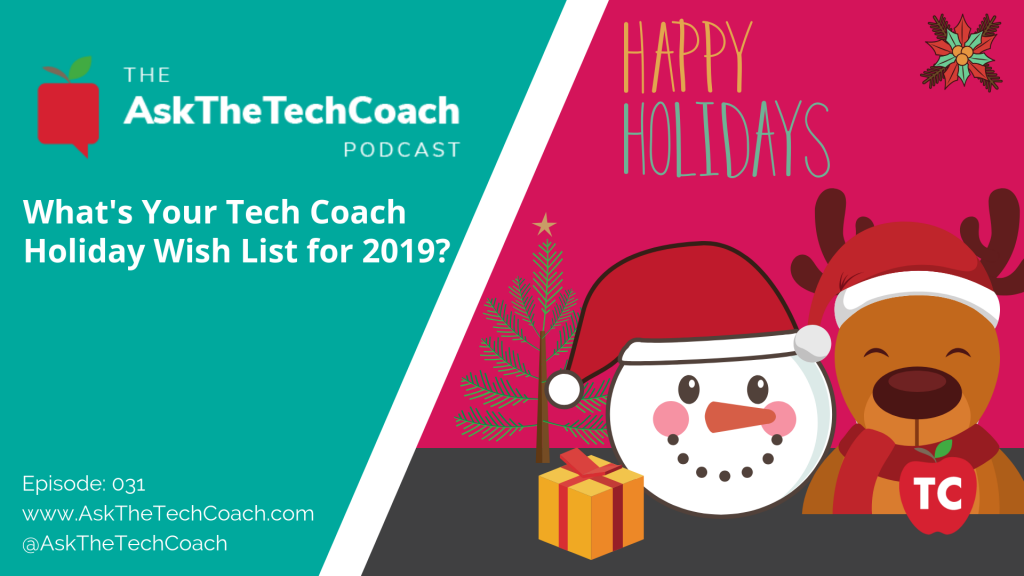 what is on your tech coach holiday wish list for 2019