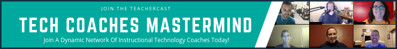 TeacherCast Tech Coaches Mastermind