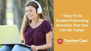 7 Student Podcasting Activities