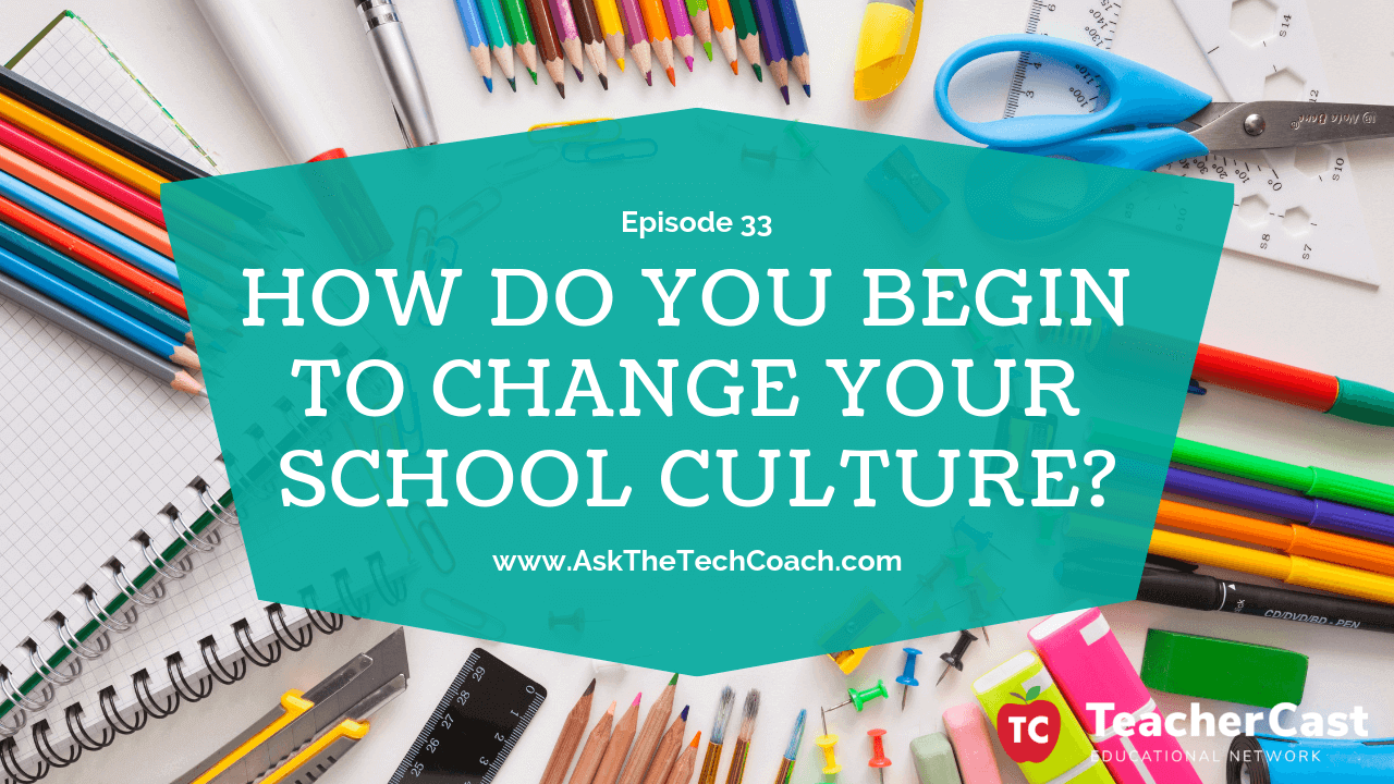 Changing School Culture