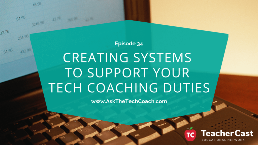 Creating Systems For Tech Coaching Duties