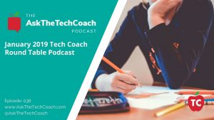 January Tech Coach Round Table Podcast