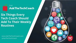 6 Things For Tech Coaches To Do