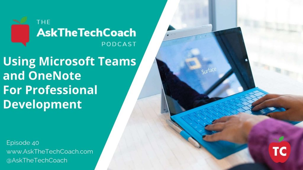 Using Microsoft Teams and OneNote for Professional Development