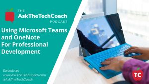 Microsoft Teams and OneNote Podcast