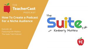 Kim Mattina: The Suite Talk Podcast