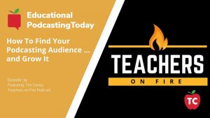 Tim Cavey: Teachers On Fire Podcast