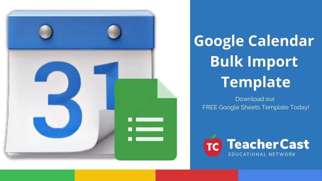 Google Calendar Template | Upload Multiple Events To Google Calendar Using This Free Google
