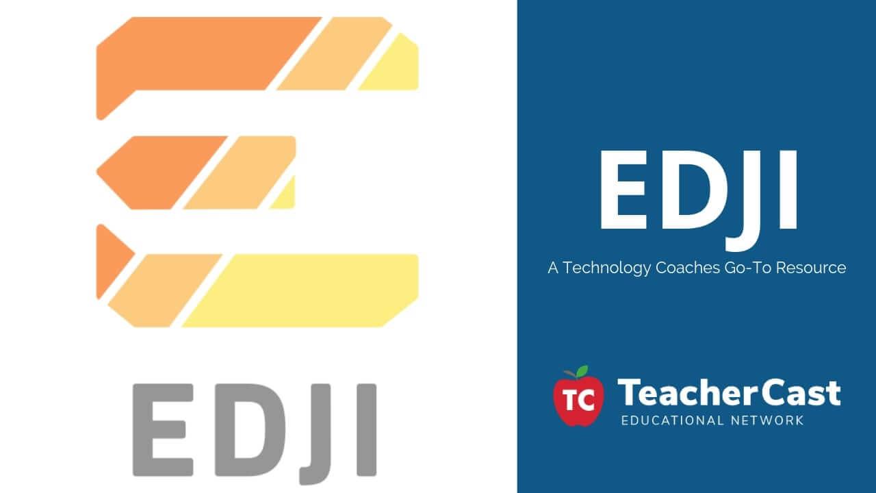 EDJI A Tech Coaches Go To Resource