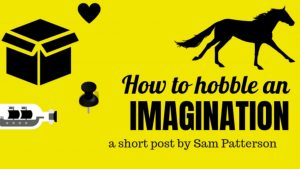 How To Hobble An Imagination (1)