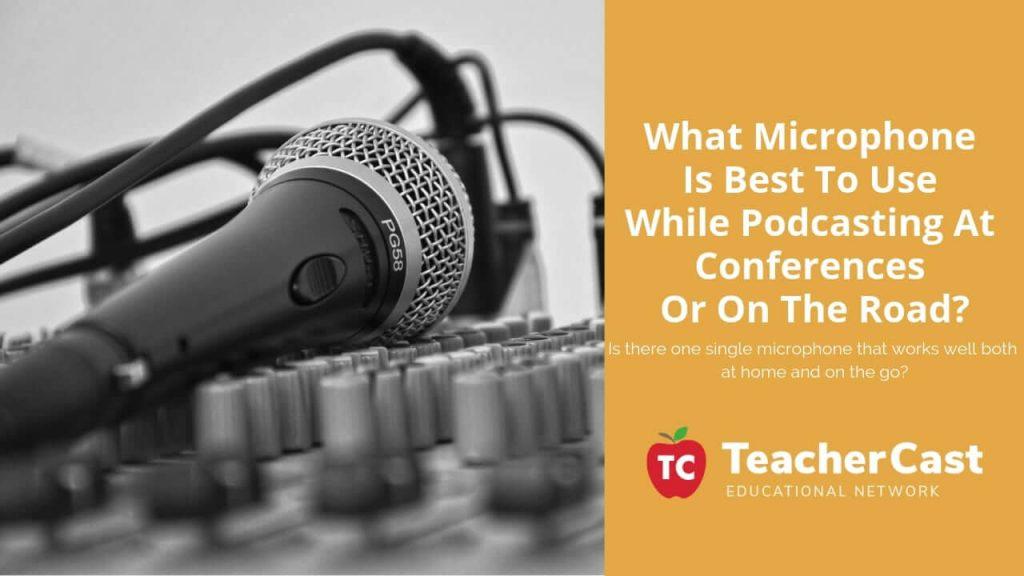 Microphones For Roadtrips
