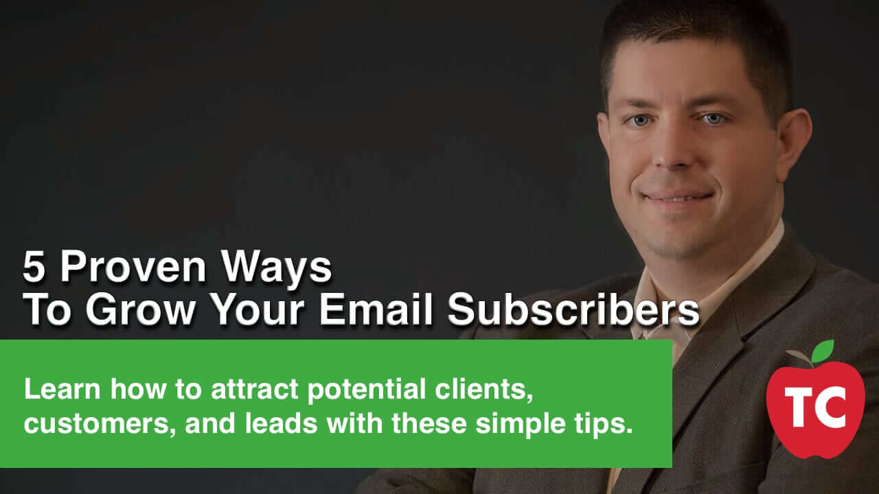 5 Proven Ways To Grow Your Email Subscribers