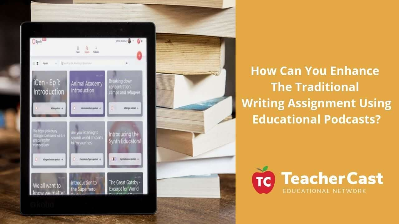 Turn Your Traditional 5-Paragraph Essay Into An Interactive Podcast!