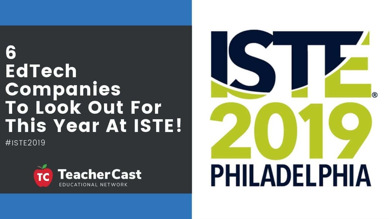 ISTE 2019 EdTech Companies to Watch