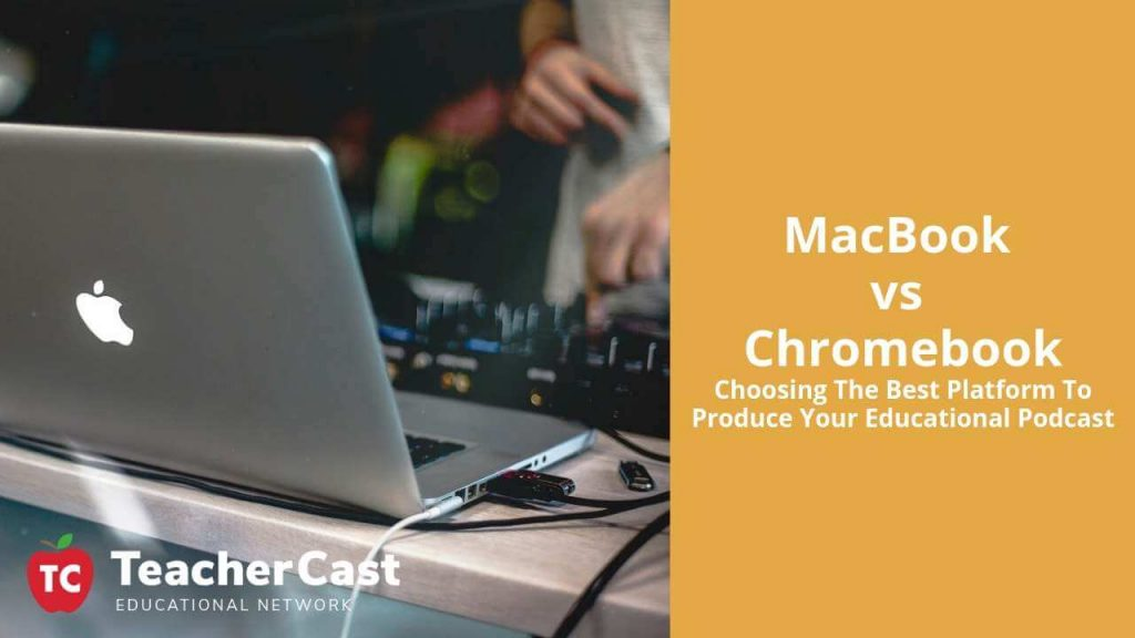 Podcasting | MacBook vs Chromebook