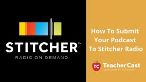 Submit Podcast to Stitcher Radio