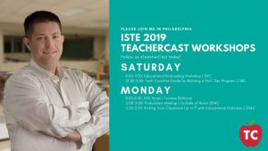 TeacherCast ISTE 2019 Workshop Schedule