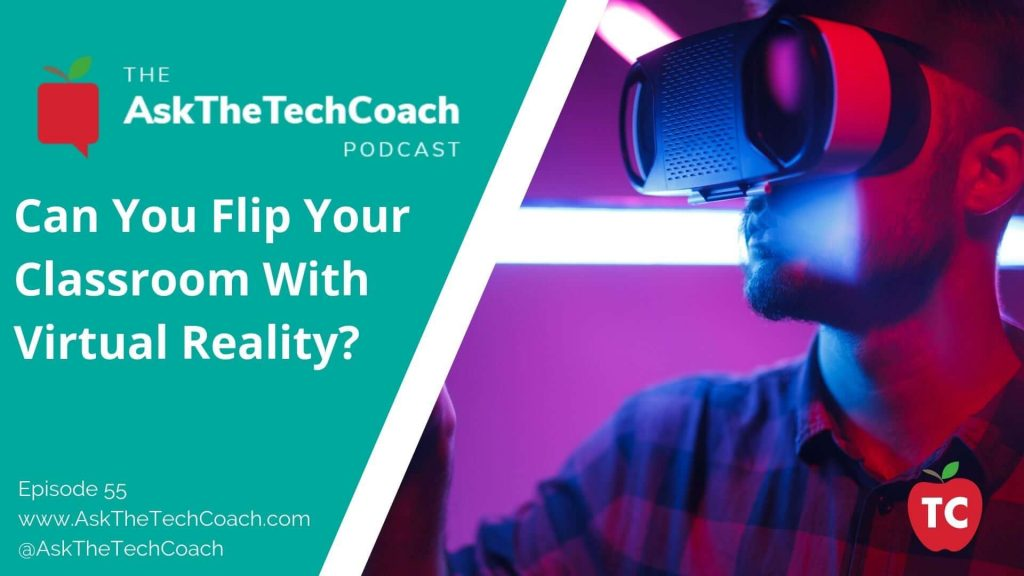 Creating a Flipped Classroom using Virtual Reality