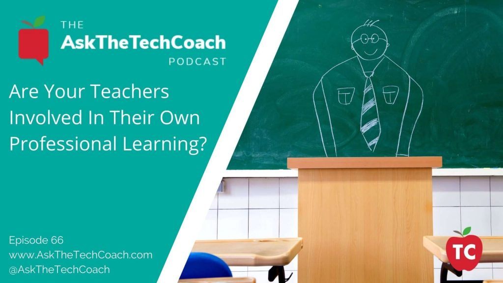 Involving Teachers In Their Professional Learning
