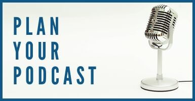 Plan Your Podcast