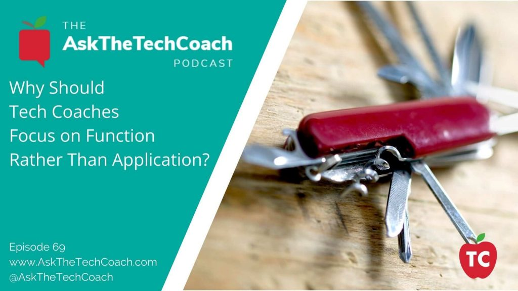 Why Should Tech Coaches Focus on Function Rather Than Application_