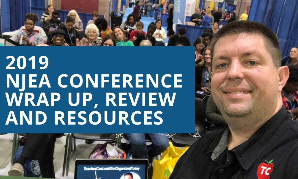 NJEA 2019 Conference Wrap Up, Review & Resources
