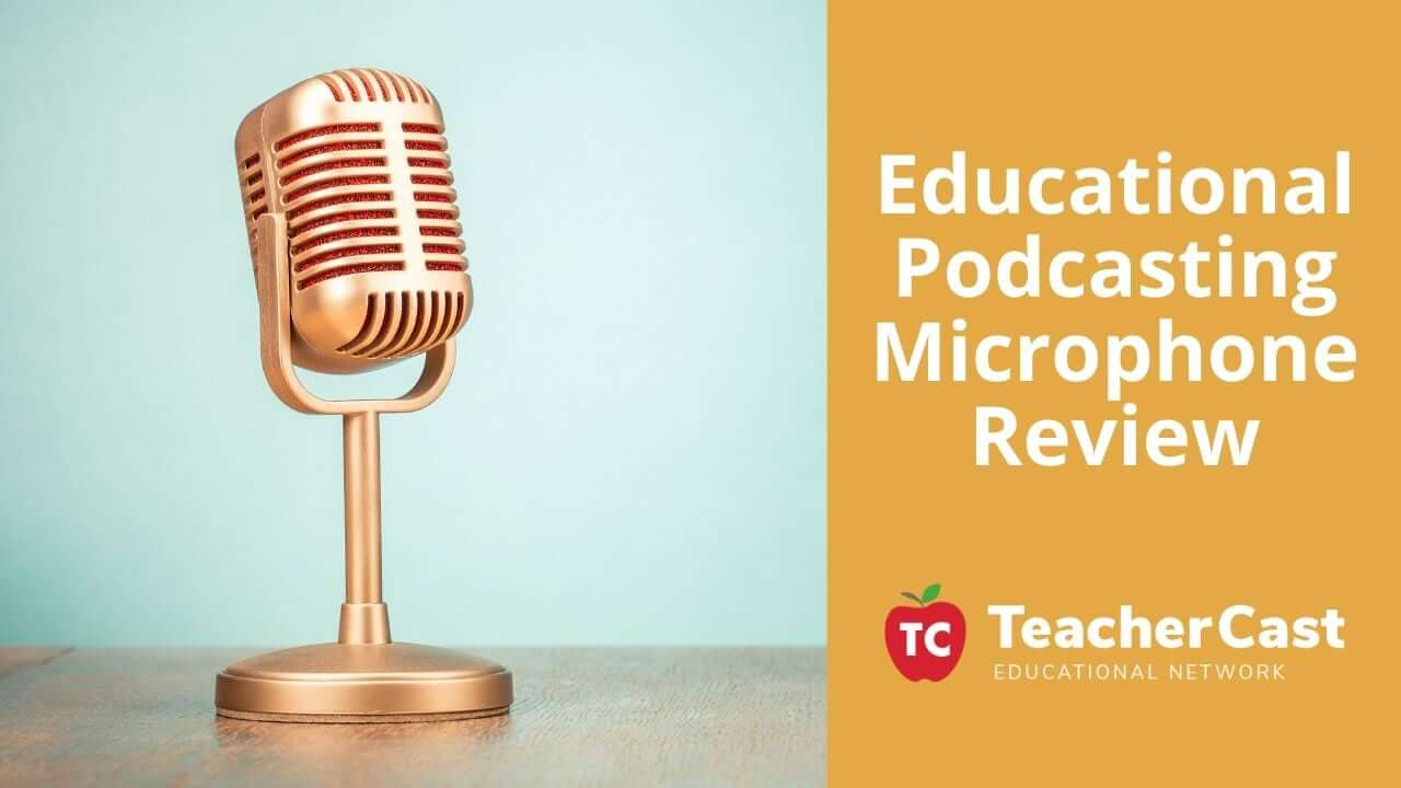Educational Podcasting Microphone Review