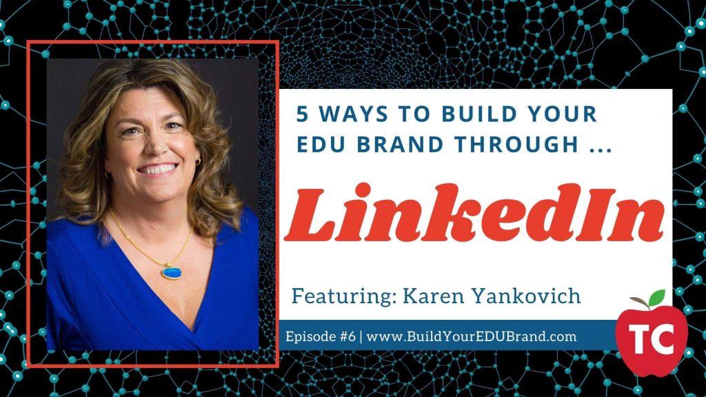 5 Ways To Build Your EDU Brand Through LinkedIn